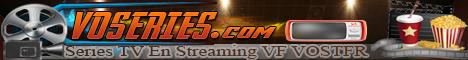 Series TV En Streaming VF VOSTFR
